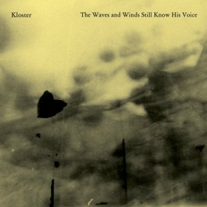 Kloster - The Waves and Winds Still Know His Voice