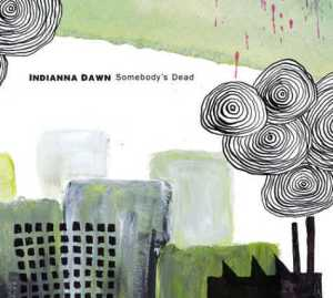 Indianna Dawn - Somebody's Dead