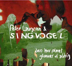 Peter Laugesen og Singvogel - Den her planet glemmer vi aldrig